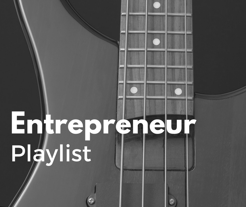 Entrepreneur Playlist