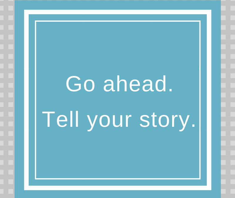 Someone to Tell Your Story