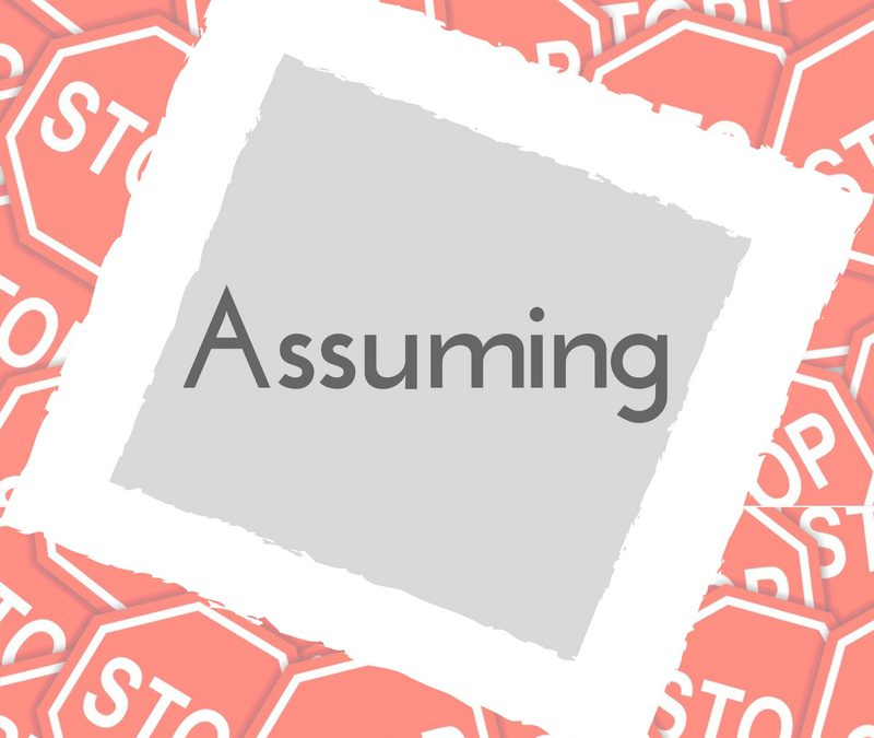 Assumptive Thinking