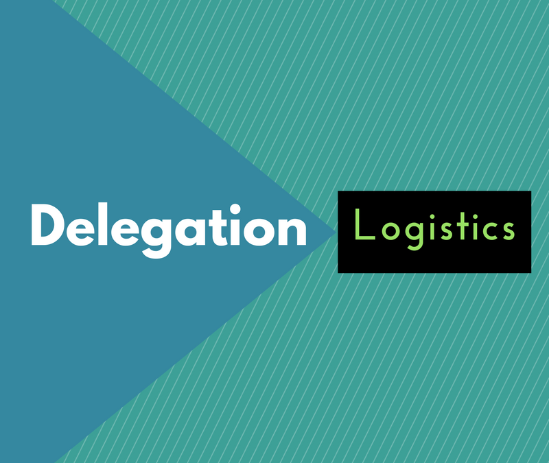 Delegation Tools and Logistics